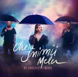 """DJ Project lansează piesa """"Cheia Inimii Mele"""", în colaborare cu MIRA"""